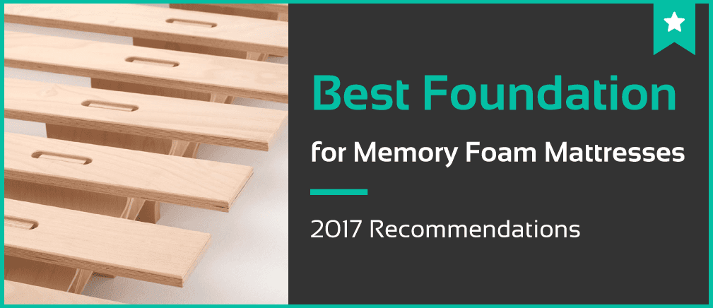 5 Best Foundation For Memory Foam Mattresses  Jan 2018  Reviews