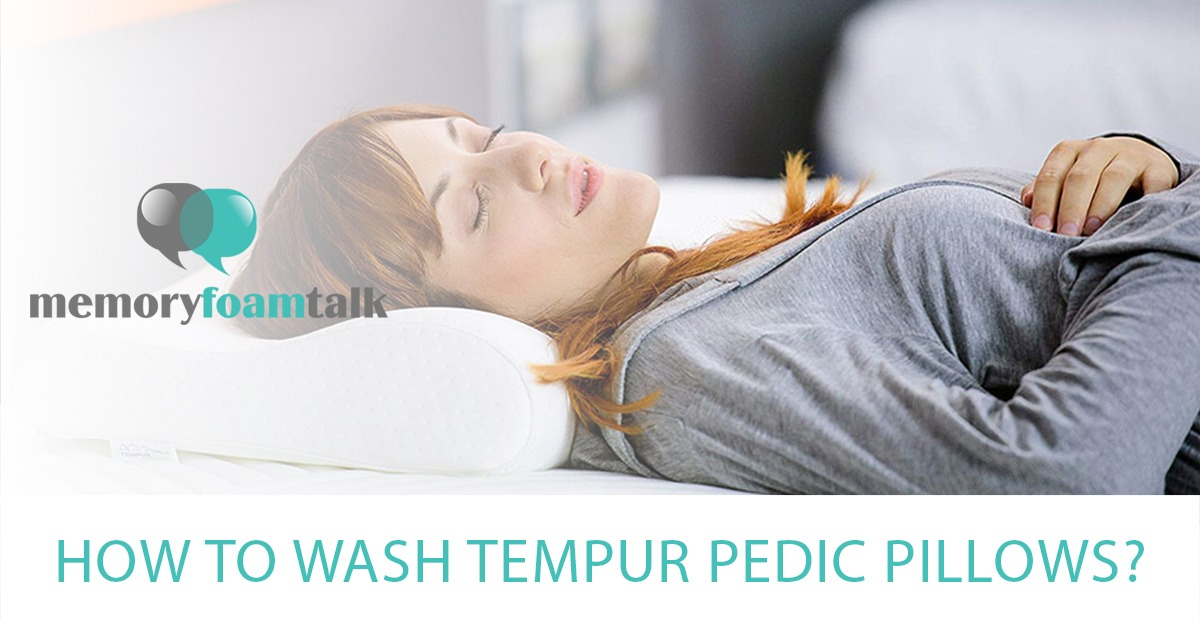 how to wash tempur pedic pillows