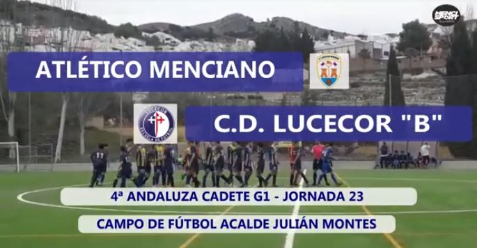 Photo of Mencisport TV | Atlético Menciano 6-0 CD Lucecor «B» (4ª Andaluza Cadete Gr.1)