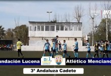 Photo of Mencisport TV | Fundación Lucena 2-3 Atlético Menciano | 3ª Andaluza Cadete