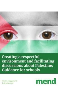 MEND Palestine in Schools Guidance