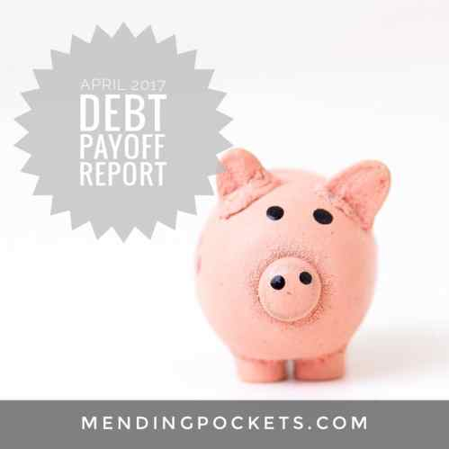 April 2017 Debt Payoff Report | MendingPockets