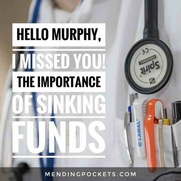 Hello Murphy! The Importance of Sinking Funds