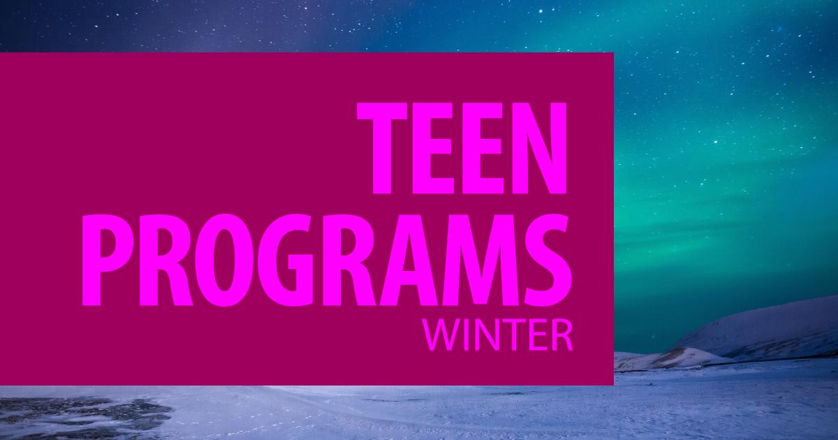 Winter Teen Programs