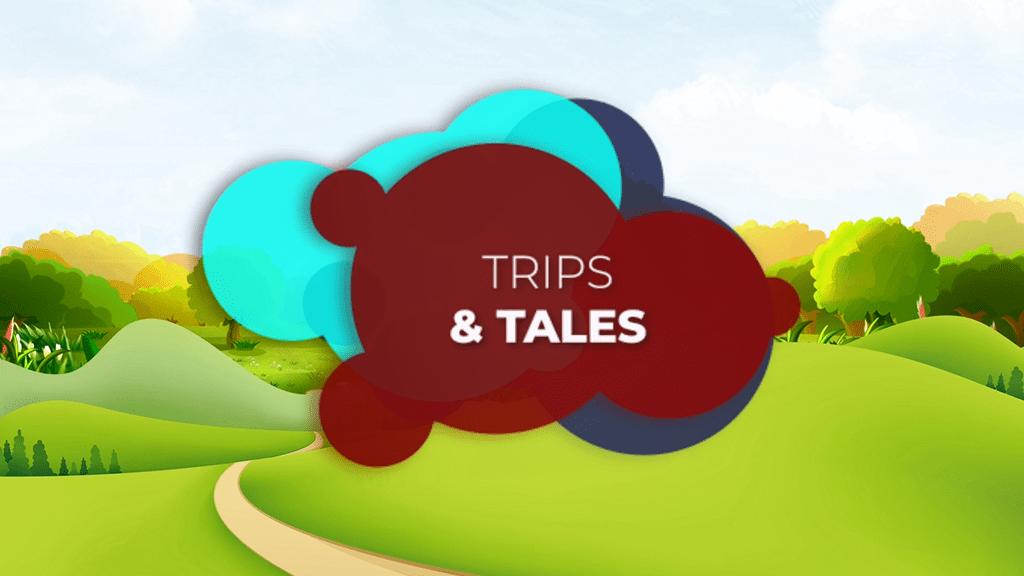 Trips & Tales