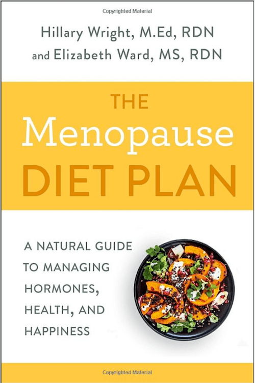 The Menopause Diet Plan: How to Eat for A Healthy Transition