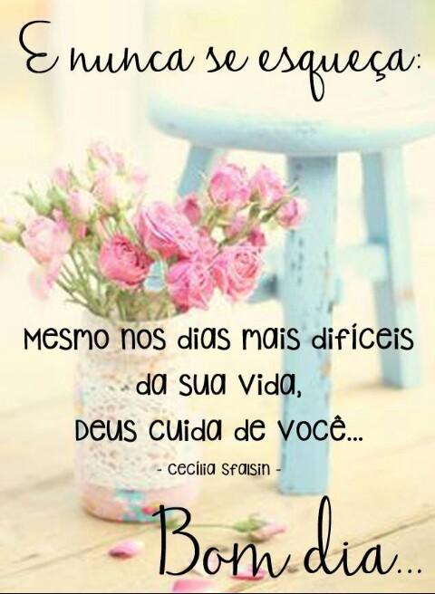 bom dia Deus cuida de voce sempre