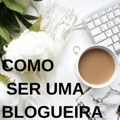 como ser uma blogueira