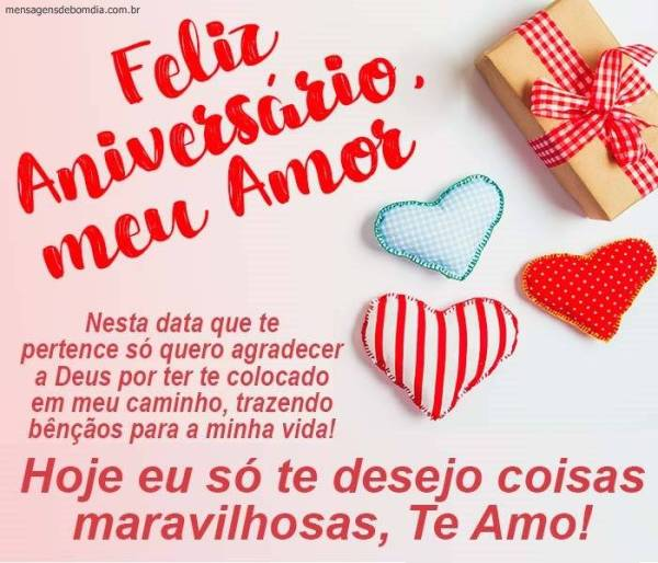 Hoje só desejo coisas maravilhosas, feliz aniversário meu amor