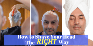 How to shave your head the right way