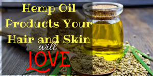 The Best Hemp Oil Based Grooming Products