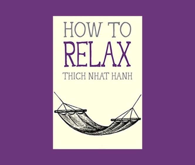How to Relax by Thich Nhat Hanh