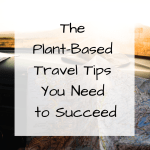 Map open on car dashboard with text overlay: The Plant-Based Travel Tips You Need to Succeed