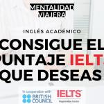 Aprende inglés para un entorno universitario y conseguir el puntaje IELTS para entrar al programa universitario que deseas