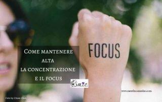 Come mantenere alta la concentrazione e il focus
