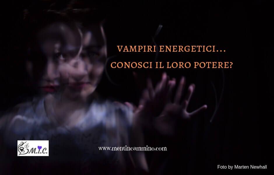 vampiri energetici conosci il loro potere