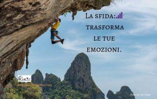 La sfida: trasforma le tue emozioni