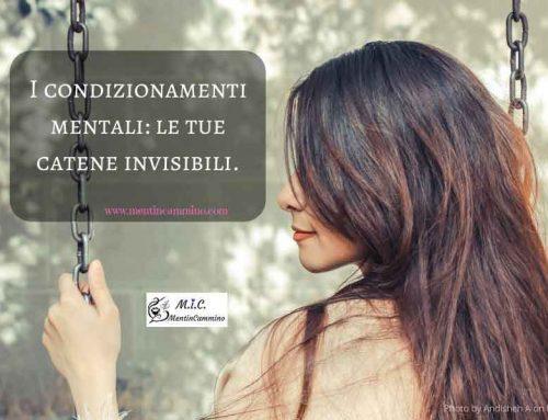 I condizionamenti mentali: le tue catene invisibili
