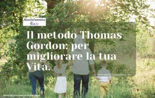 Il metodo Thomas Gordon: per migliorare la tua Vita