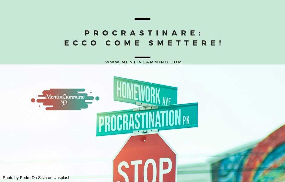 Procrastinare: ecco come smettere!