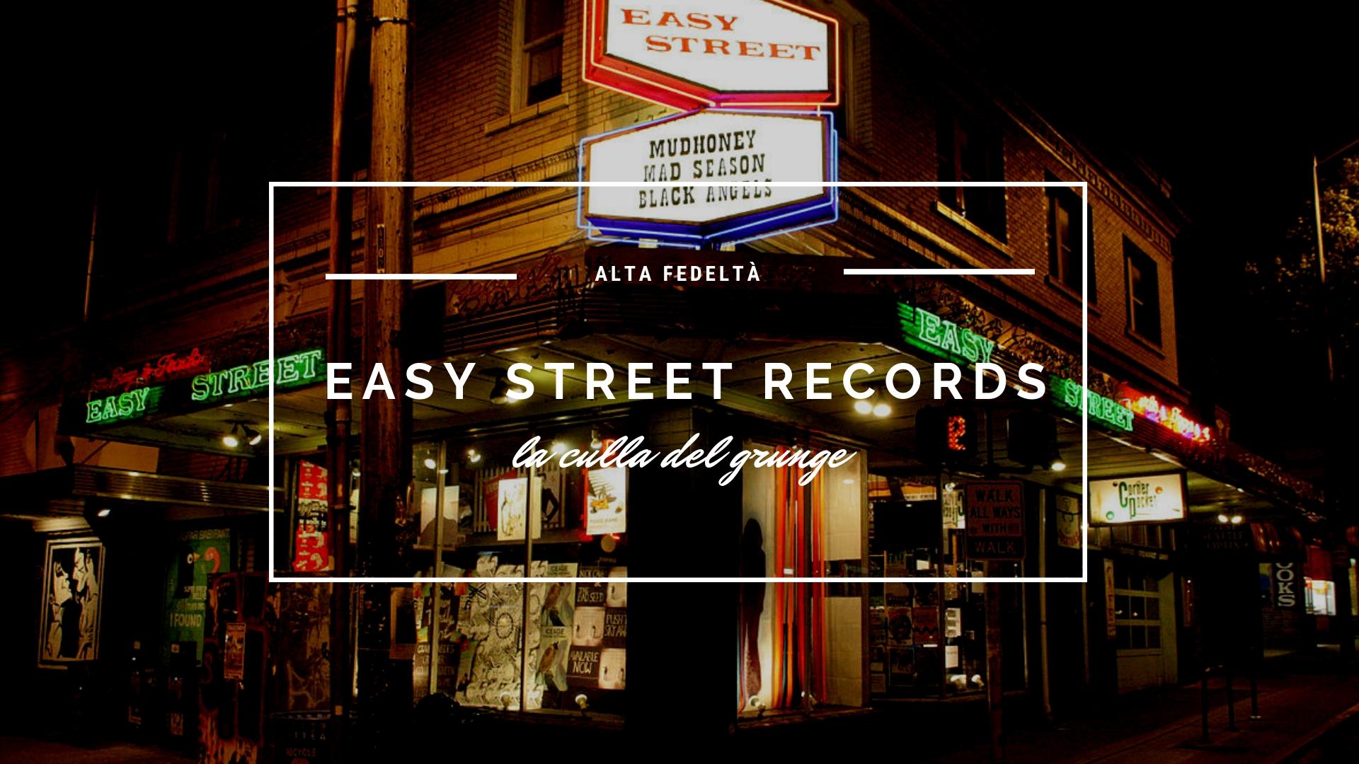 ESCLUSIVA – Easy Street Records, la culla del grunge: intervista a Matt Vaughan