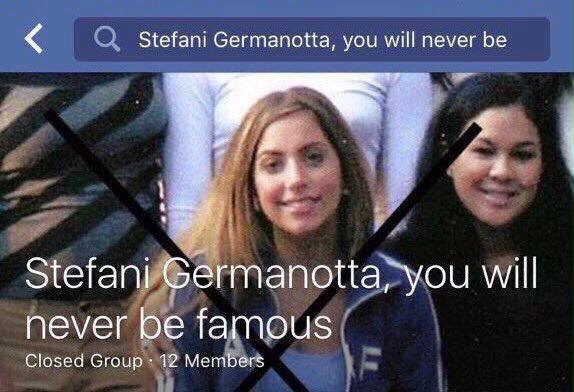"""Stefani Germanotta you will never be famous"""