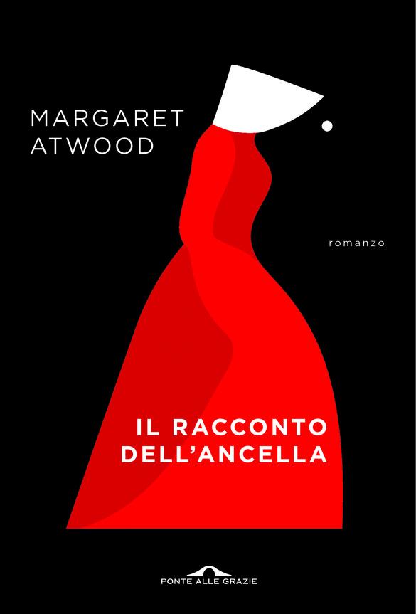 Margaret Atwood : una tramite per tutte le Ancelle
