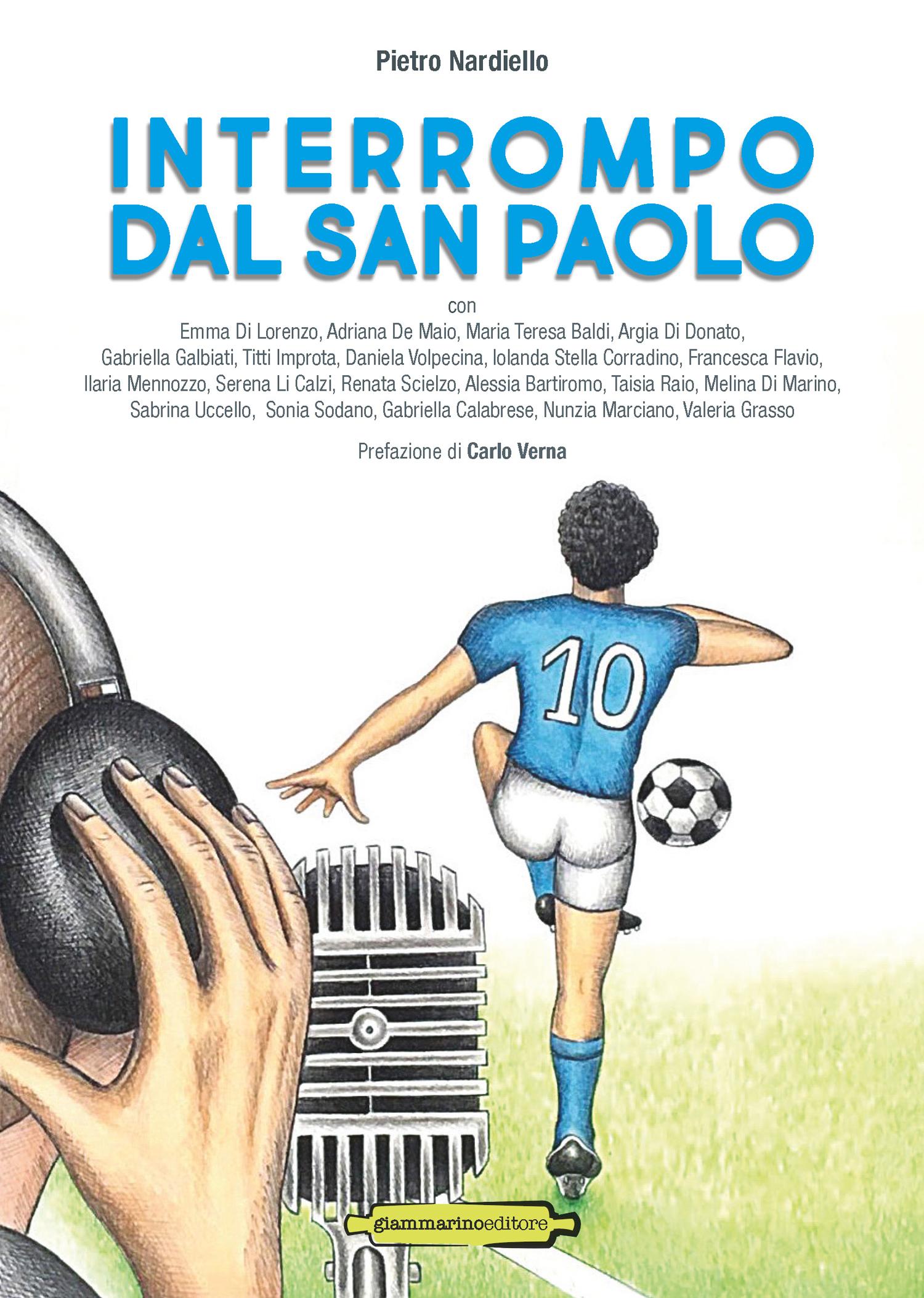 """""""Interrompo dal San Paolo"""": la storia del Napoli in un'antologia che lega memoria ed emozioni"""