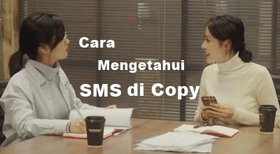 cara mengetahui sms di copy