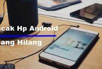 cara melacak hp android yang hilang melalui no hp