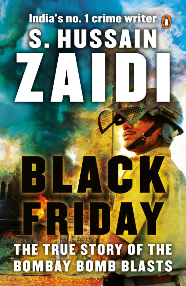 Black Friday: The True Story Of The Bombay Bomb Blasts by S.Hussain Zaidi