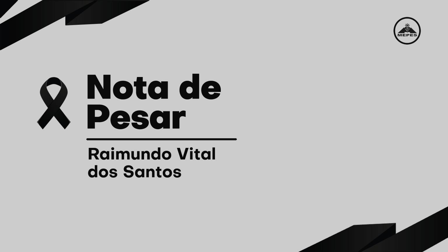 Nota de Pesar – Raimundo Vital dos Santos