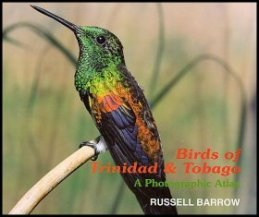 The Birds of Trindad & Tobagy by Russell Barrow