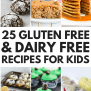 24 Simple Gluten Free And Dairy Free Recipes For Kids
