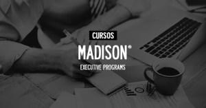 Conoce los cursos que presenta la unidad Executive Programs de Madison