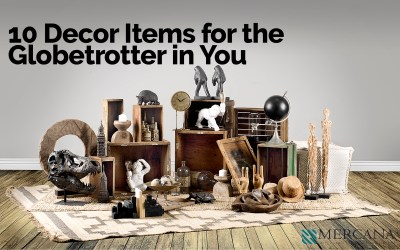 10 Decor Items for the Globetrotter in You