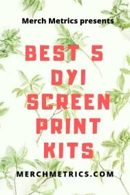 Best 5 Screen Print Kits