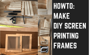 blog post title, how to make DIY screen Printing frames