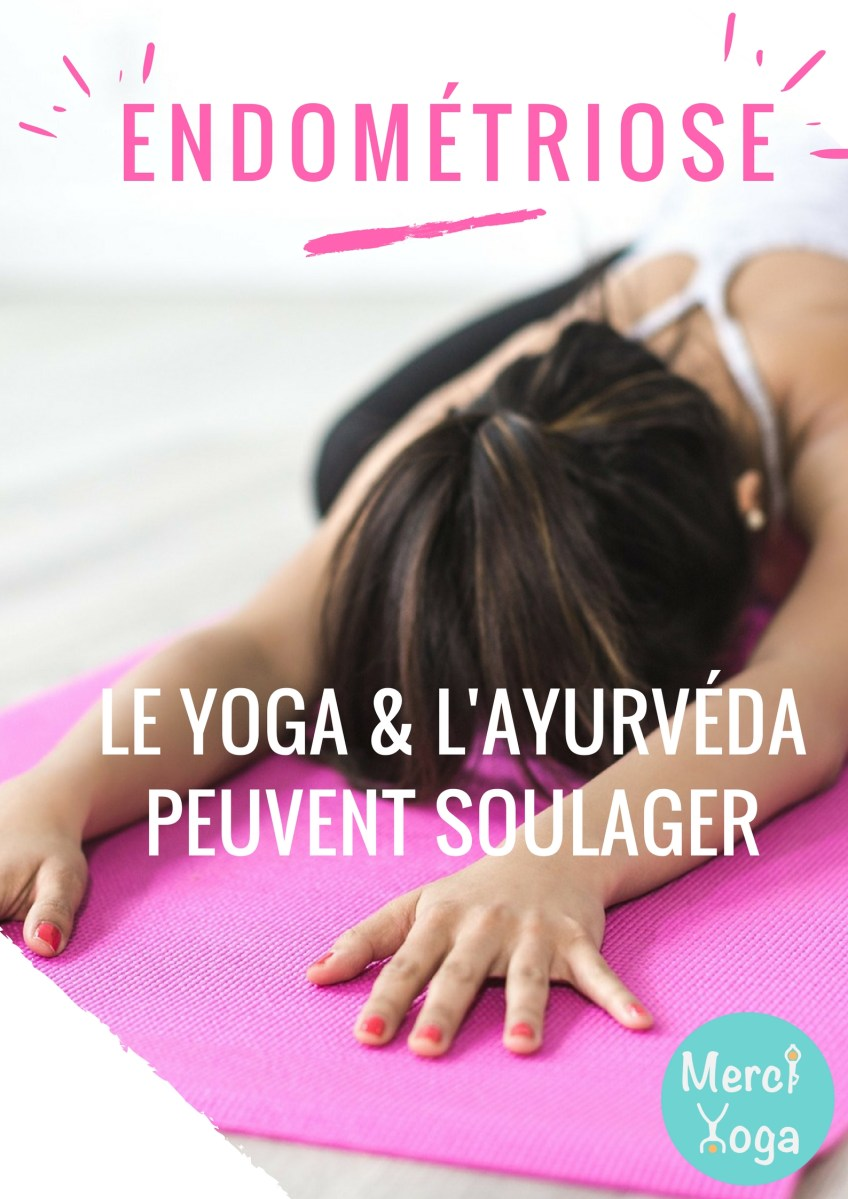 Endométriose : le Yoga et l'Ayurvéda peuvent soulager