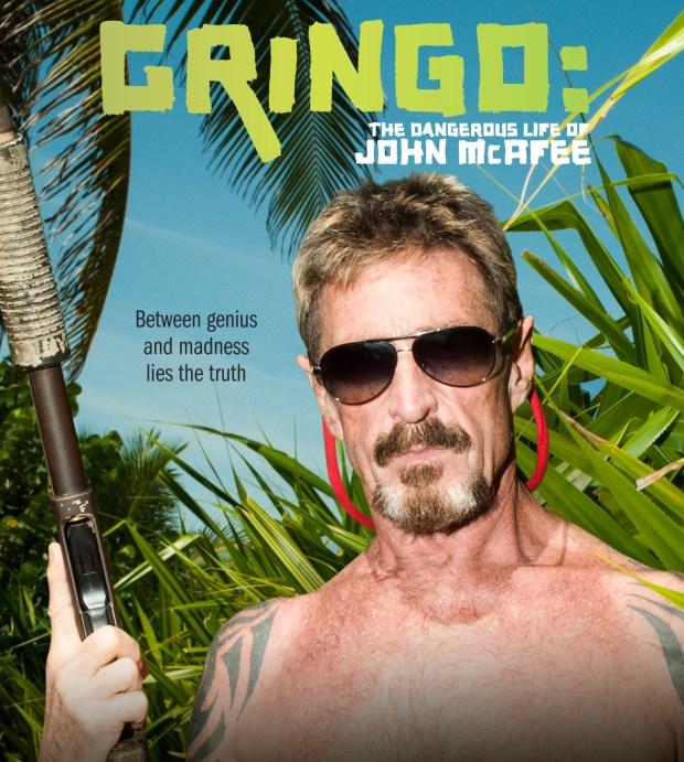 Key art for the Showtime documentary GRINGO: THE DANGEROUS LIFE OF JOHN MCAFEE. - Photo: Courtesy of SHOWTIME- Photo ID: GRINGO_KA_01A.R
