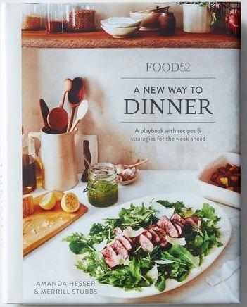 Food52 A New Way to Dinner (Ten Speed Press, 2016)