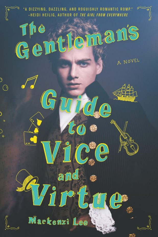 """""""The Gentleman's Guide to Vice and Virture"""" by Mackenzi Lee."""