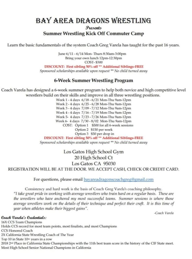 A flier promoting Bay Area Dragons wrestling camps at Los Gatos High thatbegan Monday, June 11, 2018, were distributed last week, with the flier promoting Greg Varela's credentials as coach. Varela, the coach at Gilroy High the past nine years, could be confirmed as Los Gatos' coach at a district board meeting Tuesday June 12, 2018.