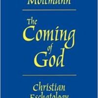 Jürgen Moltmann: The Coming of God