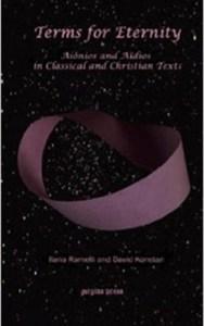 Ramelli & Konstan: Terms for Eternity: Aiônios and Aïdios in Classical and Christian Texts