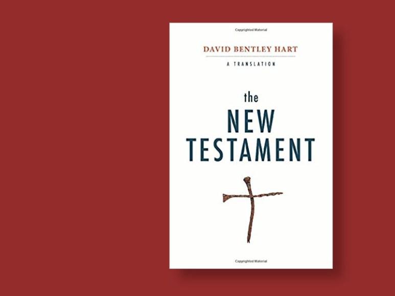David Bentley Hart: The New Testament - a Translation