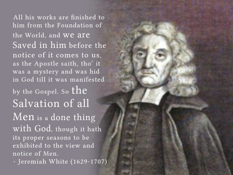 """Jeremiah White: """"the Salvation of all Men is a done thing with God"""""""