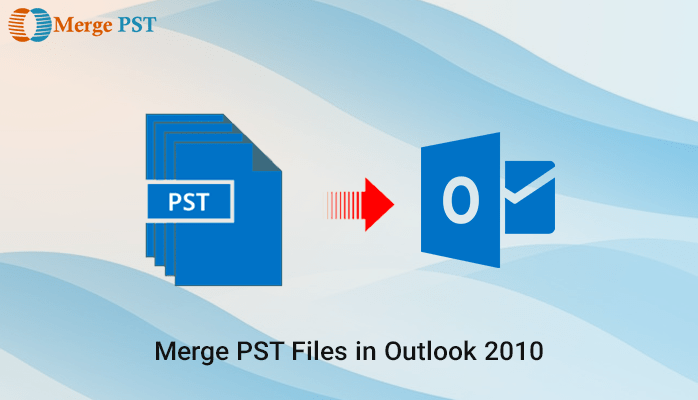 Merge PST Files in Outlook 2010 Manually | The Best How to's