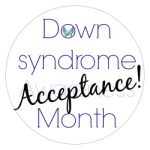 Down syndrome Acceptance Month