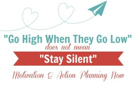 "image text reads ""Go High When They Go Low"" does not mean ""Stay Silent"": Motivation and action planning now"